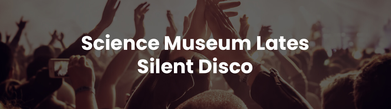 Science Museum Lates Silent Disco
