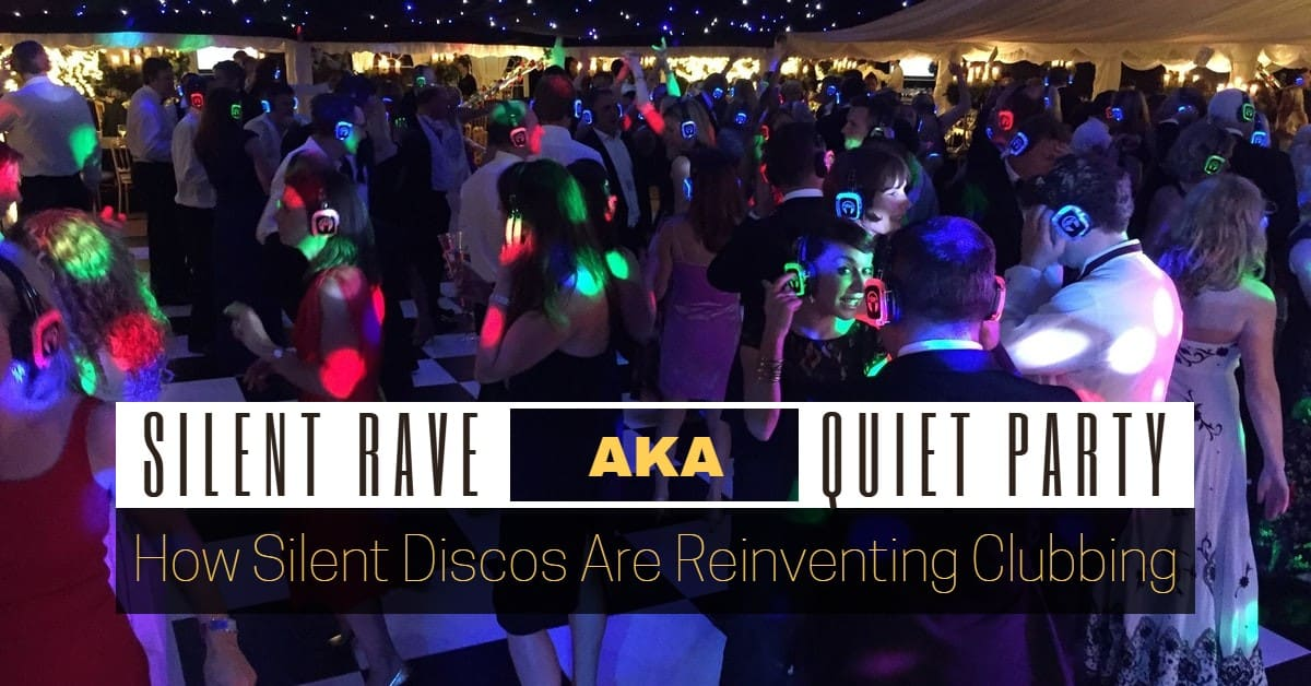 Silent Rave AKA Quiet Party: How Silent Discos Are Reinventing Clubbing