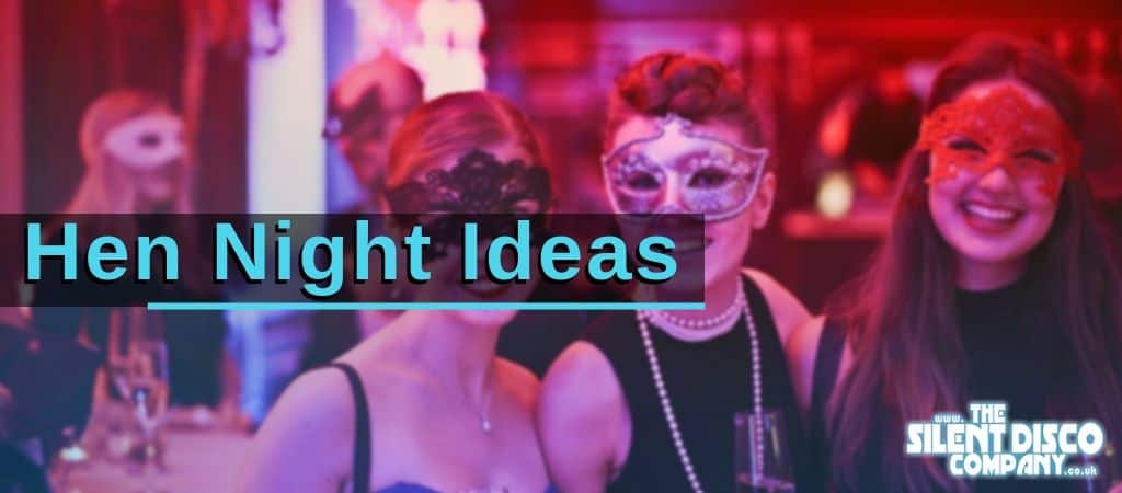 Hen Night Party Ideas for 2020