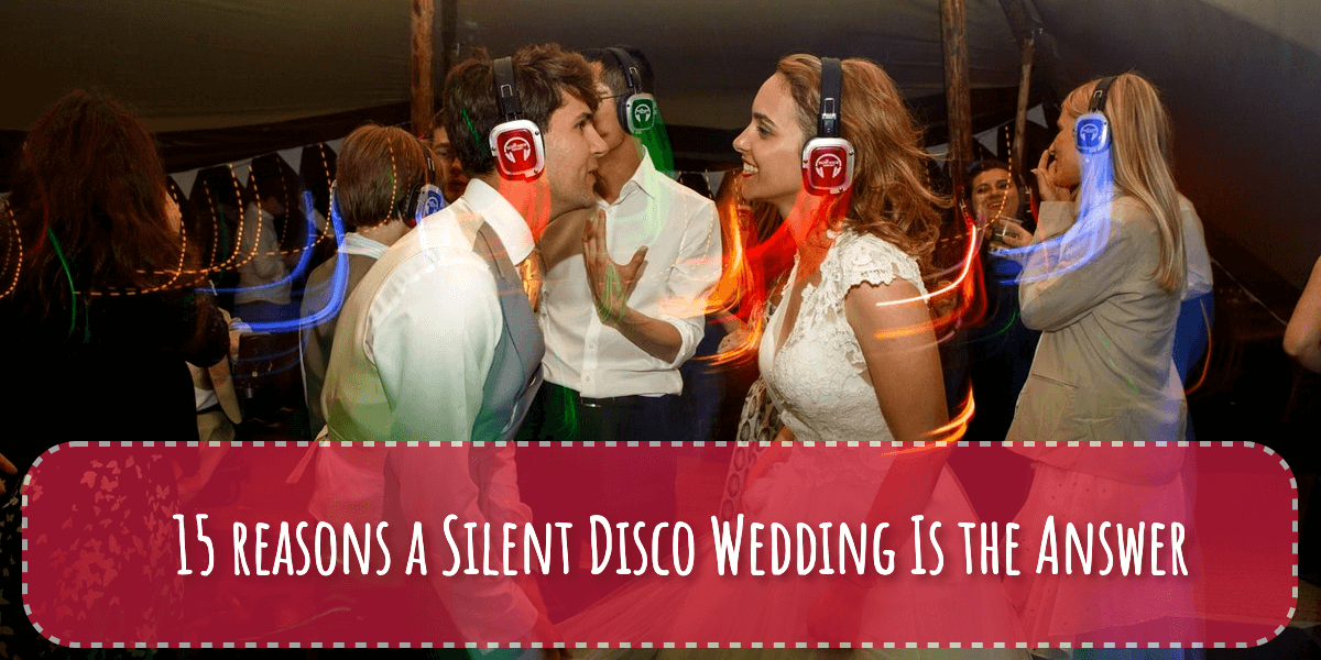 15 Reasons To Choose A Silent Disco Wedding